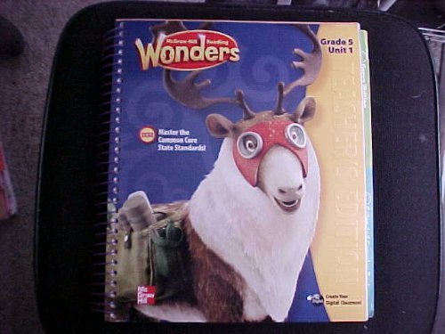 McGraw-Hill Reading: Wonders, Teacher's Edition, Grade 5, Unit 1