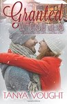 Granted Wishes (The Granted Series) (Volume 1)