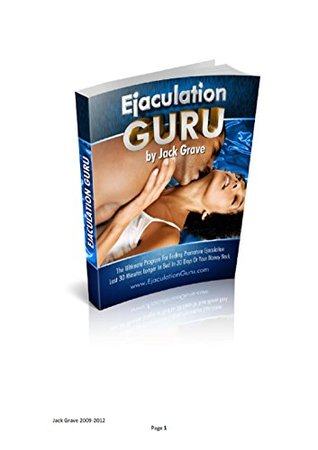 Ejaculation Guru - The Ultimate Program for Ending Premature Ejaculation - Last 30 Minutes Longer in Bed in 30 Days: Get Rid of Premature Ejaculation