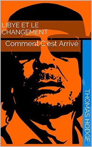 Libye Et Le Changement Comment Cest Arrivé By Thomas Hodge
