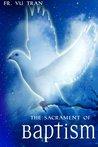 The Sacrament of Baptism