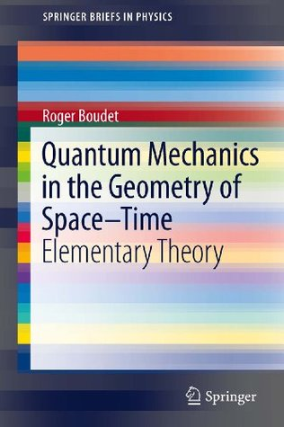 Quantum Mechanics in the Geometry of Space-Time: Elementary Theory