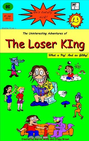 The Loser King (The Uninteresting Adventures Book 1)
