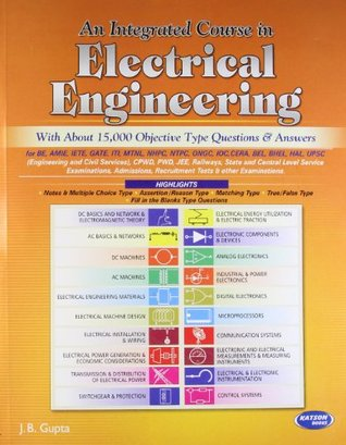 Electrical Engineering Book Pdf: An Integrated Course in Electrical Engineering by J.B. Guptarh:goodreads.com,Design