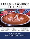 Learn Resource Therapy: Clinical Qualification Student Training Manual