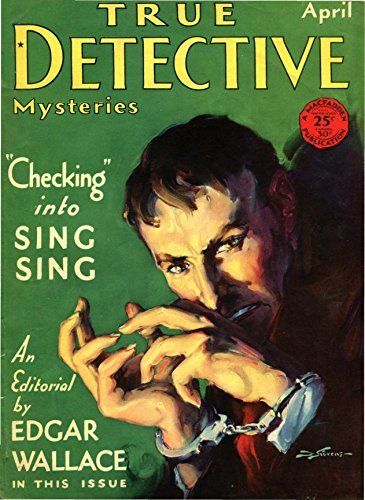 True Detective Mystery April 1930 (True Crime Magazine Book 11)
