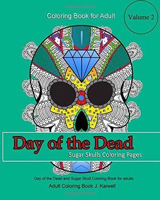 Adult Coloring Book : Day of the Dead : Sugar Skulls Coloring Pages