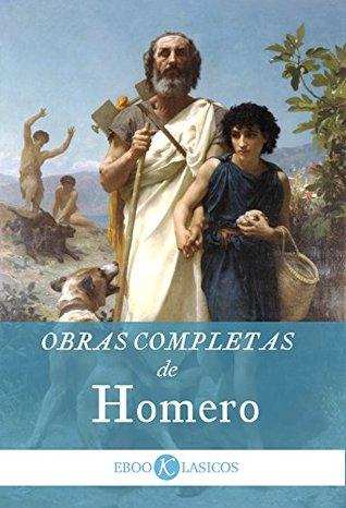 Obras Completas de Homero: Iliada, Odisea, Himnos, Epigramas, Fragmentos (Ebooklasicos nº 2)