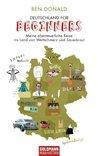 Deutschland for Beginners: Meine abenteuerliche Reise ins Land von Weltschmerz und Sauerkraut