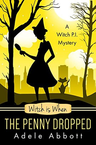 Witch is When The Penny Dropped (A Witch P.I. Mystery, #6)