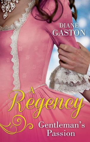 A Regency Gentleman's Passion: Valiant Soldier, Beautiful Enemy / A Not So Respectable Gentleman?