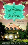 The Last Wedding at Drayhome (Breens Mist Witches)