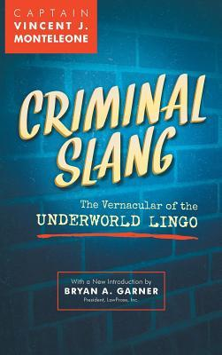 Criminal Slang: The Vernacular of the Underworld Lingo