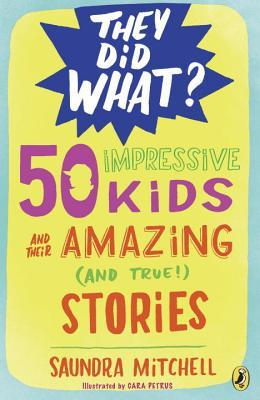 50 Impressive Kids and Their Amazing (and True!) Stories