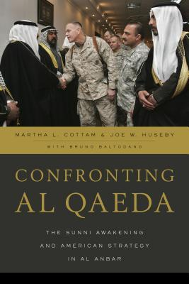 Confronting Al Qaeda: The Sunni Awakening and American Strategy in Al Anbar