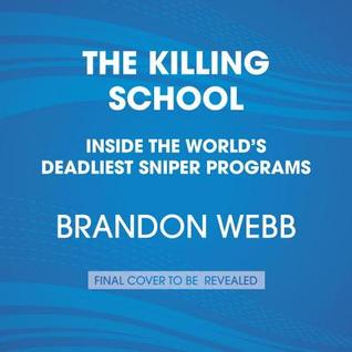 The Killing School: Inside the World's Deadliest Sniper Programs