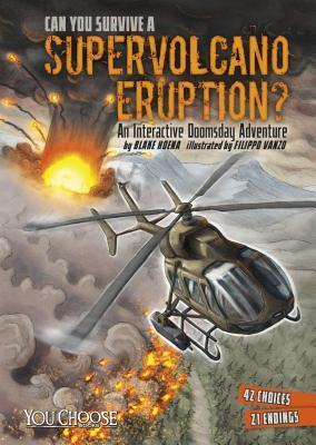 Can You Survive a Supervolcano Eruption?: An Interactive Doomsday Adventure