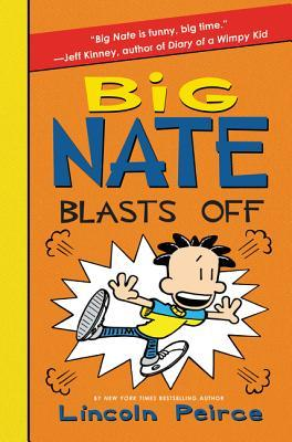 Big Nate Blasts Off (Big Nate Novels, #8)