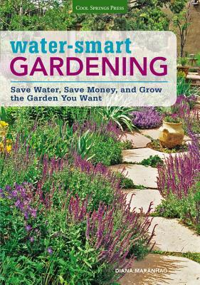 Water-Smart Gardening: The Low-Water Guide to Efficient Watering Techniques and Drought-Resistant Plants