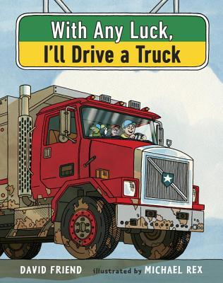 With Any Luck, I'll Drive a Truck