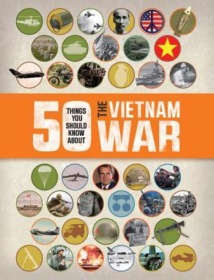 50 Things You Should Know About the Vietnam War (50 Things You Should Know About . . .)
