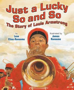 just-a-lucky-so-and-so-the-story-of-louis-armstrong