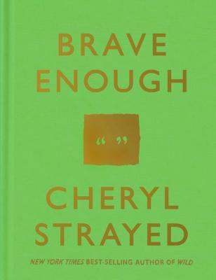 Brave Enough by Cheryl Strayed