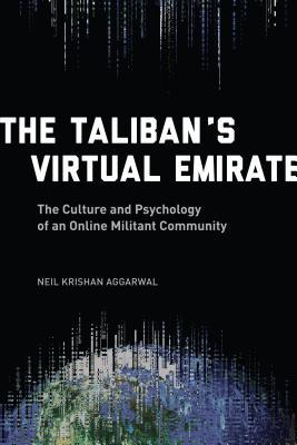 The Taliban's Virtual Emirate: The Culture and Psychology of an Online Militant Community
