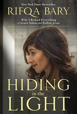 Hiding in the Light: Why I Risked Everything to Leave Islam and Follow Jesus (ePUB)