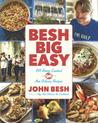 Besh Big Easy: 101 Home-Cooked New Orleans Recipes: 101 Home-Cooked New Orleans Recipes