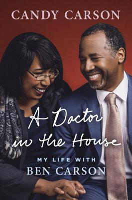 A Doctor in the House: My Life with Ben Carson