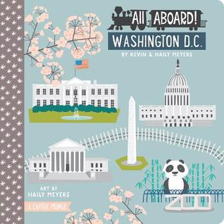 All Aboard! Washington D.C.: A Capitol Primer