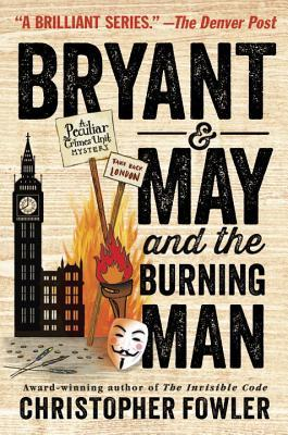 Bryant & May and the Burning Man (Bryant & May, #12)