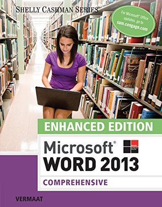 Enhanced Microsoft Word 2013: Comprehensive (Microsoft Office 2013 Enhanced Editions)