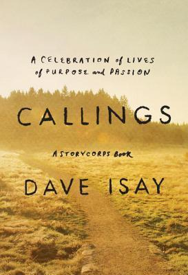 Callings: A Celebration of Lives of Purpose and Passion