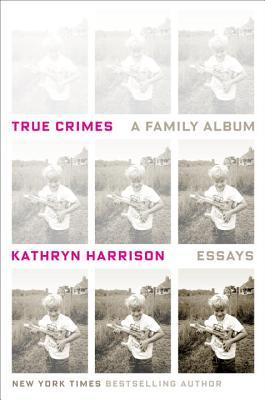 True Crimes: A Family Album