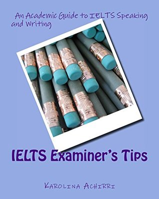 IELTS Examiner's Tips: An Academic Guide to IELTS Speaking and Writing