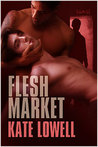 Flesh Market (Bodies and Souls #1)