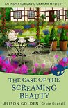 The Case of the Screaming Beauty (Inspector David Graham #1)