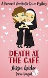 Death at the Café (Reverend Annabelle Dixon Mystery #0.5)