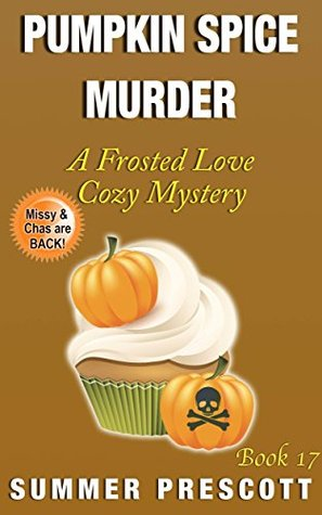 Pumpkin Spice Murder (Frosted Love Cozy Mystery #17)