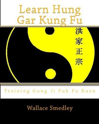Learn Hung Gar Kung Fu: Training Gung Ji Fuk Fu Kuen