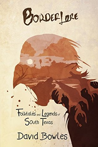 Border Lore Folktales and Legends of South Texas