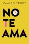 No te ama by Camila Gutiérrez
