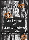 Alphabet Soup - The Legend of Jack's Lantern