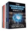 The Underground Knowledge Series I-V