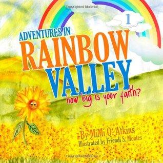 Adventures in Rainbow Valley: How Big is Your Faith?