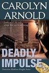 Deadly Impulse (Madison Knight #6)