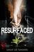 Resurfaced
