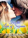 For the Love of Suzanne by Kristi Hudecek-Ashwill